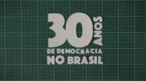 Visão panorâmica dos 30 anos de democracia no Brasil