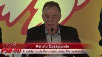 27 – Moderador da Mesa  Renato Casagrande – A Realidade e a Perspectiva Social e Política da Sociedade Brasileira