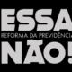 """Campanha """"Essa Reforma da Previdência Não"""""""