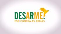 Carlos Siqueira – Campanha: Desarme – PSB Contra as Armas