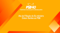 Ato de Filiação do Ex-ministro Edson Santos ao PSB