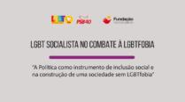 Ciclo de Debates Virtuais: Segmento LGBT Socialista e Autorreforma do PSB – Sociedade sem LGBTfobia.