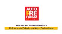 5º Debate da Autorreforma – Reforma do Estado e o Novo Federalismo