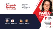 Revolução Brasileira no Século 21 – Segurança Pública como Novo Tema da Revolução